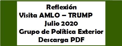 Encuentro AMLO - Trump. Julio 2020